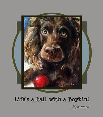 Boykin Spaniel Painting - Life's A Ball With A Boykin by Mary Sparrow