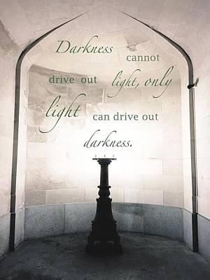 Light Drives Out Darkness Art Print