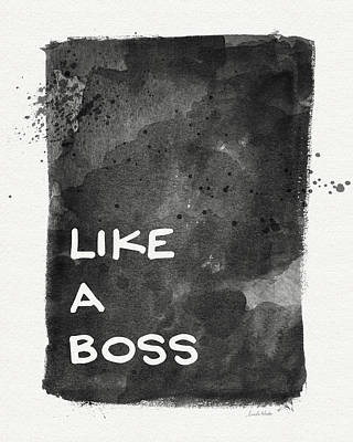 Office Decor Painting - Like A Boss- Black And White Art By Linda Woods by Linda Woods