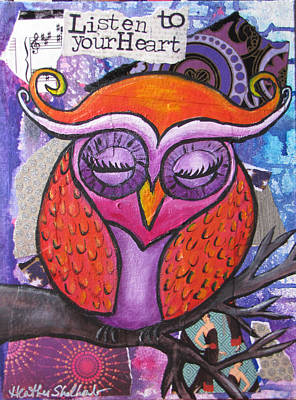 Mixed Media - Listen To Your Heart Owl  by Heather Shalhoub