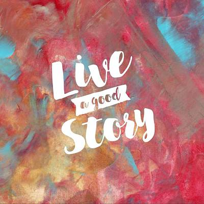Painting - Live A Good Story by Monica Martin