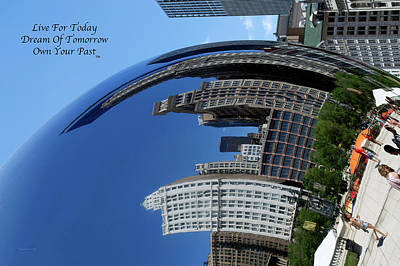 Photograph - Live Dream Own Chicago Cloud Gate Reflections Text by Thomas Woolworth