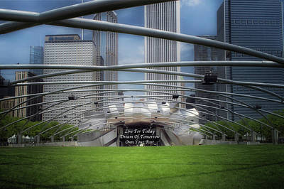 Photograph - Live Dream Own Chicago Music Pavillion Text by Thomas Woolworth