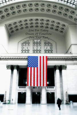 Photograph - Live Dream Own Chicago Union Station Usa Flag Vertical Text by Thomas Woolworth