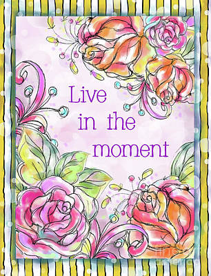 Vale Mixed Media - Live In The Moment by Pam Vale