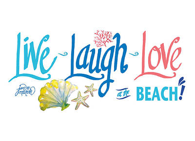 Painting - Live Laugh Love A The Beach by Jan Marvin