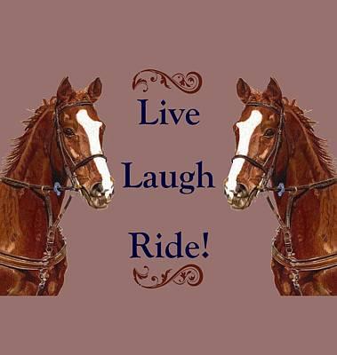 Mixed Media - Live, Laugh, Ride Horse by Patricia Barmatz
