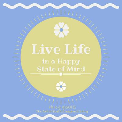 Digital Art - Live Life Happy by Nancy Yuskaitis