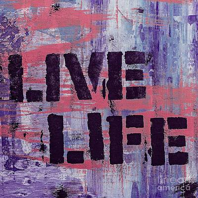 Mixed Media - Live Life by Lita Kelley