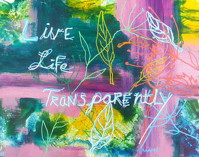 Painting - Live Life Transparently by Becky Chappell