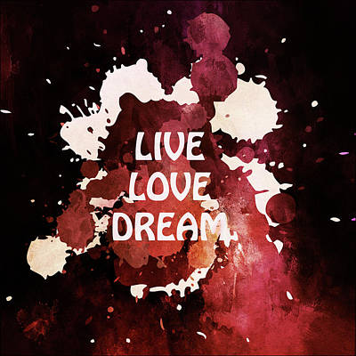 Live Love Dream Urban Grunge Passion Art Print