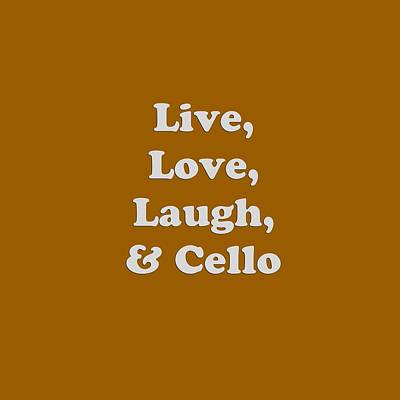 Photograph - Live Love Laugh And Cello 5616.02 by M K Miller