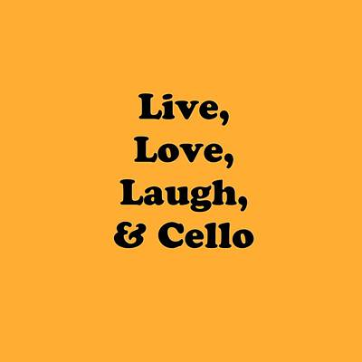 Photograph - Live Love Laugh And Cello 5617.02 by M K Miller