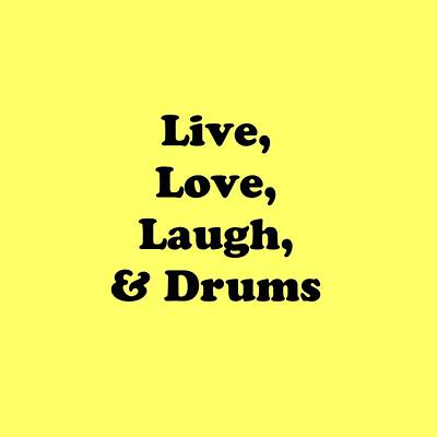 Photograph - Live Love Laugh And Drums 5602.02 by M K Miller