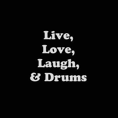 Live Love Laugh And Drums 5603.02 Art Print