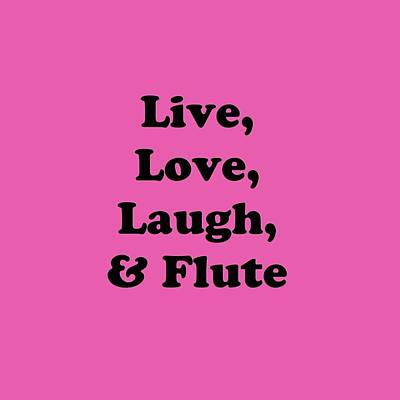 Photograph - Live Love Laugh And Flute 5594.02 by M K Miller
