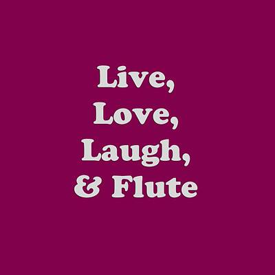Photograph - Live Love Laugh And Flute 5595.02 by M K Miller