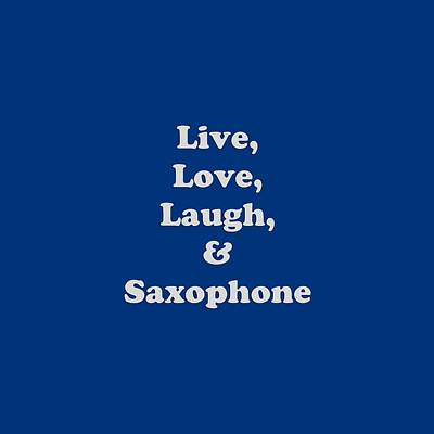 Photograph - Live Love Laugh And Saxophone 5599.02 by M K Miller