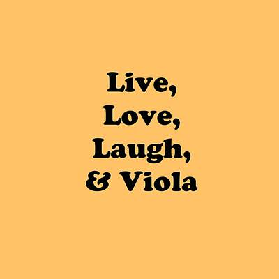 Photograph - Live Love Laugh And Viola 5614.02 by M K Miller