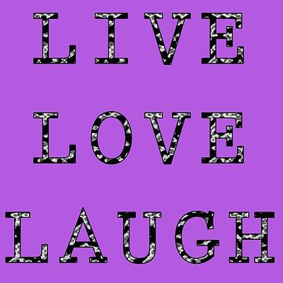 Digital Art - Live Love Laugh by Jennifer Hotai