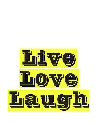 Positive Mixed Media - Live Love Laugh by Studio Grafiikka