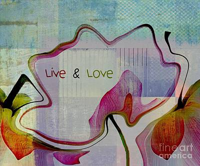 Digital Art - Live N Love - Absfl2tc2 by Variance Collections