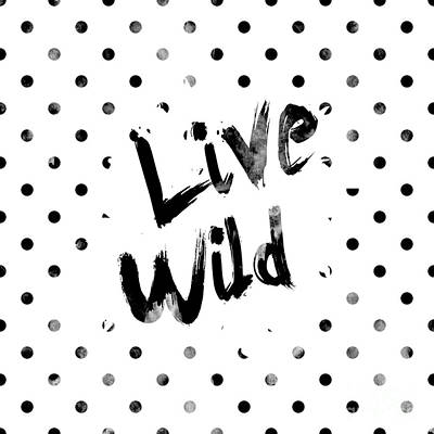 Typography Digital Art - Live Wild by Pati Photography