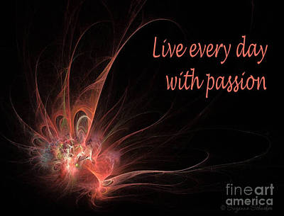 Digital Art - Live With Passion  by Suzanne Schaefer