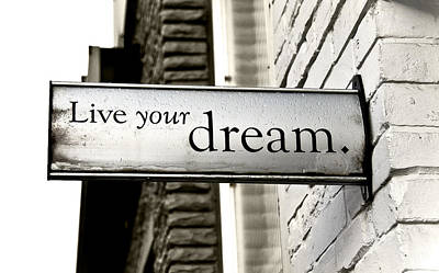 Old Sign Photograph - Live Your Dream by Kamil Swiatek