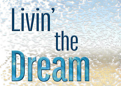 Positive Attitude Digital Art - Livin' The Dream by Terry Weaver
