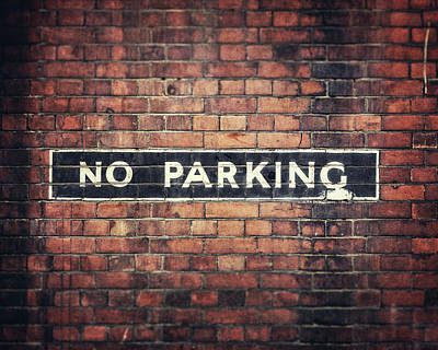 Photograph - London Photography - No Parking Sign On A Brick Wall by Lisa Russo
