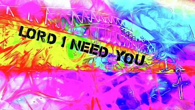 Digital Art - Lord I Need You Original by Payet Emmanuel