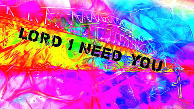 Digital Art - Lord I Need You Time by Payet Emmanuel