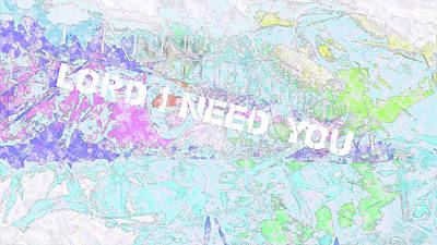 Digital Art - Lord I Need You White by Payet Emmanuel