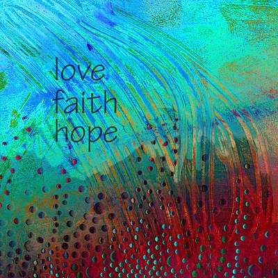 Faith Hope And Love Painting - Love Faith Hope  by Ann Powell