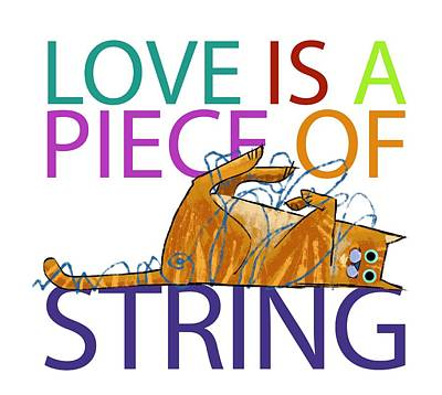 Cats And Dogs Digital Art - Love Is A Piece Of String by Trevor Irvin