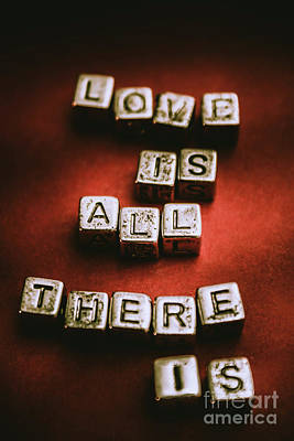 Words Background Photograph - Love Is All There Is by Jorgo Photography - Wall Art Gallery