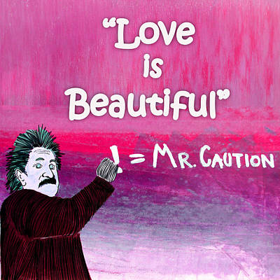 Painting - Love Is Beautiful Banner  by Mr Caution