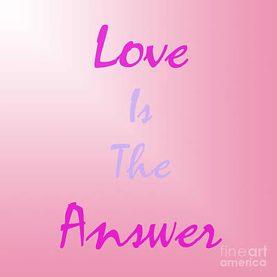 Digital Art - Love Is The Answer by Susan Stevenson