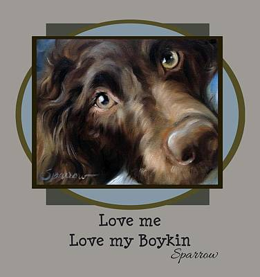 Love My Dog Painting - Love Me Love My Boykin by Mary Sparrow