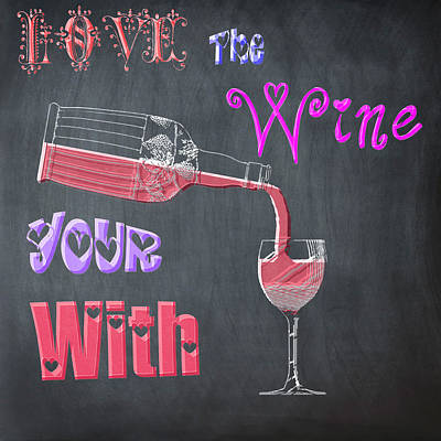 Vino Digital Art - Love The Wine Your With - Chalk by Bill Cannon