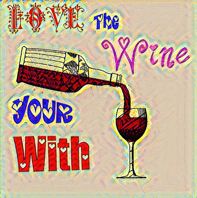 Winery Digital Art - Love The Wine Your With - Watercolor by Bill Cannon