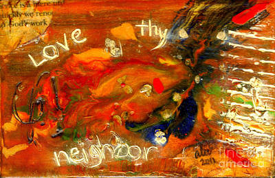 Mixed Media - Love Thy Neighbor by Angela L Walker