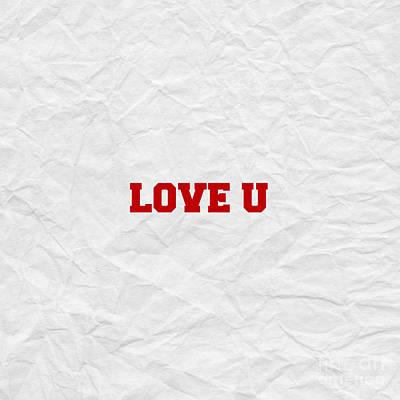 Digital Art - Love U by Leah McPhail