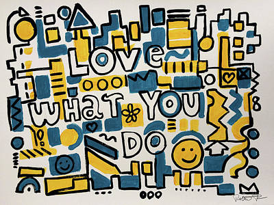 Painting - Love What You Do - Painting Poster By Robert Erod by Robert R Splashy Art Abstract Paintings