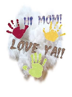 Digital Art - Love Ya Mom by Larisa Isaeva
