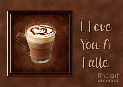 Digital Art - Love You A Latte by JH Designs