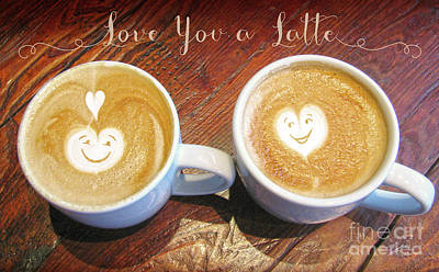 Photograph - Love You A Latte by Shari Warren