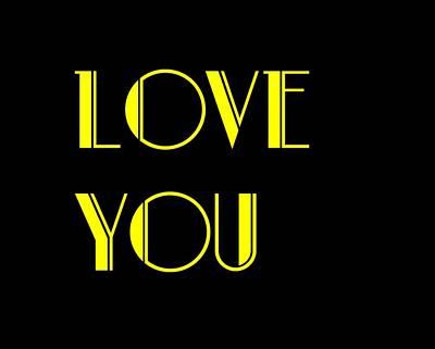 Love You Art Print by Jan Keteleer