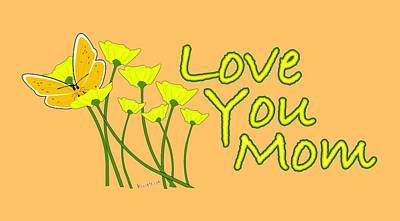 Digital Art - Love You Mom - Happy Mother's Day by Chas Sinklier